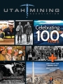 Utah Mining Association: 100th Anniversary issue